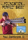 Your Foundation for Perfect Skeet, With Paul Giambrone,III