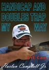 Handicap And Doubles Trap My Way, with Harlan Campbell Jr.