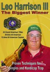 Leo Harrison III, Proven Techniques for Singles and Handicap Trap