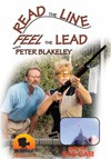 Peter Blakeley's Read The Line Feel The Lead